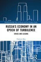 Russia's Economy in an Epoch of Turbulence
