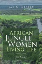 African Jungle Women Living Life