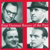 Four German Basses of the Past/ Schirp, Greindl, et al