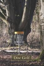 Disc Golf: A Funny Lined Notebook To Write In For Notes / Lists / Important Dates / Thoughts / 6'' x 9'' 121 Pages With A Serene Ba