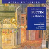 Opera Explained - An Introduction to... Puccini: La Boh¿me