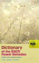 Dictionary Of The Bach Flower Remedies