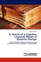 In Search of a Cognitive Linguistic Model of Semantic Change