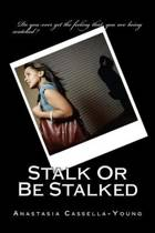 Stalk or Be Stalked