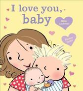 I Love You, Baby [Board Book]