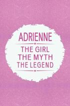 Adrienne the Girl the Myth the Legend