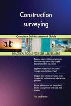 Construction Surveying Complete Self-Assessment Guide