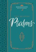 The Beloved Psalms: Morning & Evening Devotional