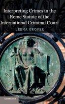 Interpreting Crimes in the Rome Statute of the International Criminal Court