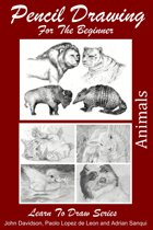 Pencil Drawing For the Beginner: Animals