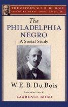 The Philadelphia Negro (The Oxford W. E. B. Du Bois)