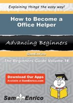 How to Become a Office Helper