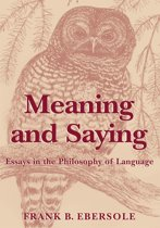 Meaning and Saying: Essays in the Philosophy of Language