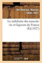 Le Nobiliaire Des Eaux-De-Vie Et Liqueurs de France