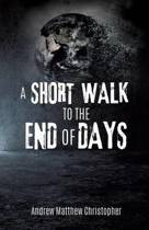 A Short Walk to the End of Days