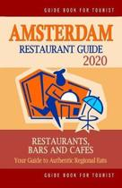Amsterdam Restaurant Guide 2020: Best Rated Restaurants in Amsterdam - Top Restaurants, Special Places to Drink and Eat Good Food Around (Restaurant G