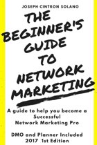 The Beginner's Guide to Network Marketing