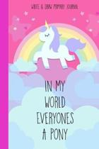 Write & Draw Primary Journal In My World Everyones A Pony