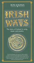 Irish Ways: Story of Ireland in Song, Music & Poetry