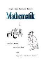 Logisches Denken Durch Mathematik, I