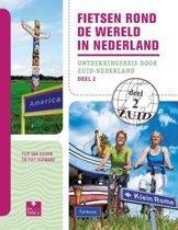 Fietsen rond de wereld in Nederland 2 Ontdekkingsreis door Zuid-Nederland