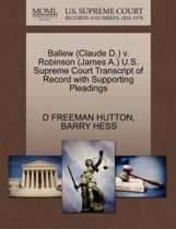 Ballew (Claude D.) V. Robinson (James A.) U.S. Supreme Court Transcript of Record with Supporting Pleadings