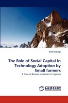 The Role of Social Capital in Technology Adoption by Small Farmers