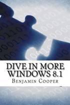 Dive in More Windows 8.1