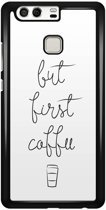 Huawei P9 hoesje - But first coffee