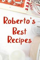 Roberto's Best Recipes