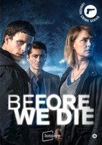 Before We Die - Seizoen 1