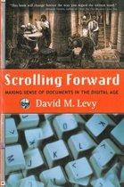 Scrolling Forward: Making Sense of Documents in the Digital Age