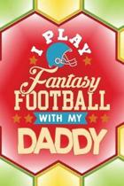 I Play Fantasy Football with My Daddy