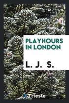 Playhours in London