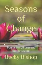 Seasons of Change: Poems for all seasons and occasions