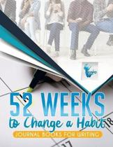 52 Weeks to Change a Habit Journal Books for Writing