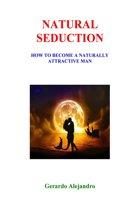 Natural Seduction
