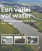 Waterschapskroniek Vallei & Eem deel 2 1616-2011 Een vallei vol water