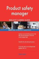 Product Safety Manager Red-Hot Career Guide; 2499 Real Interview Questions