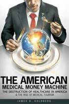 The American Medical Money Machine