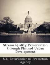 Stream Quality Preservation Through Planned Urban Development