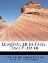 Le M Nagier de Paris, Tome Premier