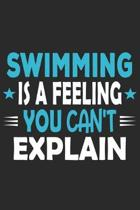 Swimming Is A Feeling You Can't Explain: Funny Cool Swimmer Journal - Notebook - Workbook - Diary - Planner-6x9 -120 Blank Pages With An Awesome Comic