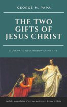 The Two Gifts of Jesus Christ