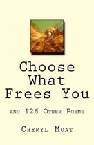 Choose What Frees You