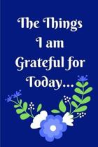 The Things I Am Grateful for Today