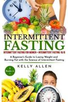Intermittent Fasting: 2 Books in 1: Intermittent Fasting for Women + Intermittent Fasting 16/8. A beginner's guide to losing weight and burn