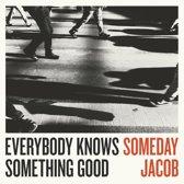 Everybody Knows Something Good