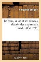 Brizeux, Sa Vie Et Ses Oeuvres, d'Apr s Des Documents In dits