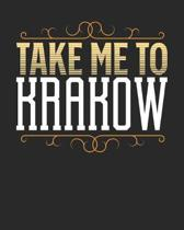 Take Me To Krakow: Krakow Travel Journal- Krakow Vacation Journal - 150 Pages 8x10 - Packing Check List - To Do Lists - Outfit Planner An